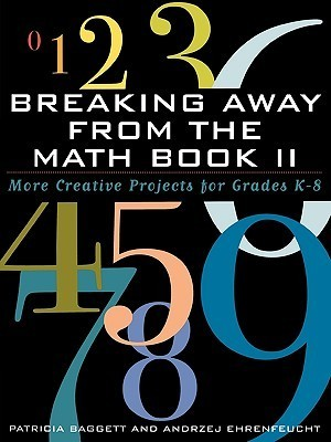 Breaking Away from the Math Book II: More Creative Projects for Grades K-8