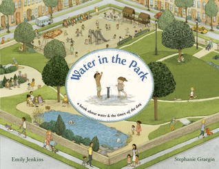 Water in the Park: A Book About Water and the Times of the Day