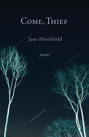 Come, Thief by Jane Hirshfield