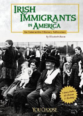 Irish Immigrants in America by Elizabeth Raum