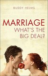 Marriage: Whats the Big Deal?