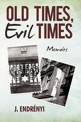 Old Times, Evil Times: Memoirs