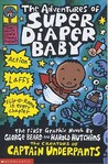The Adventures of Super Diaper Baby: The First Graphic Novel by George Beard and Harold Hutchins