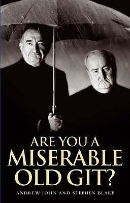 Are You A Miserable Old Git?