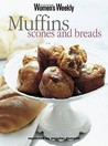 Muffins, Scones and Breads