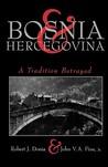 Bosnia and Hercegovina: A Tradition Betrayed