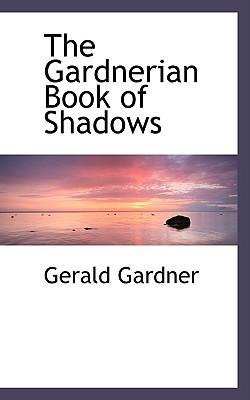 The Gardnerian Book of Shadows