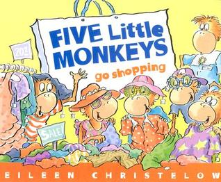 Five Little Monkeys Go Shopping by Eileen Christelow