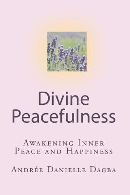 Divine Peacefulness: Awakening Inner Peace and Happiness