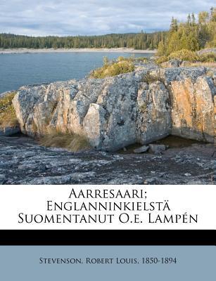 Aarresaari: Englanninkielstä Suomentanut O.E. Lampén
