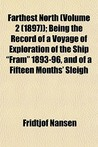 Farthest North (Volume 2 (1897)); Being the Record of a Voyage of Exploration of the Ship