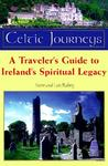 Celtic Journey: A Traveler's Guide to Ireland's Spiritual Legacy