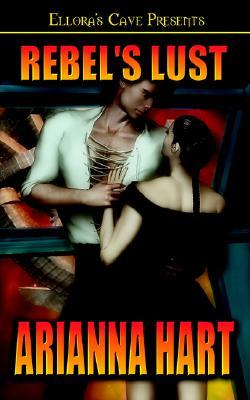 Rebel's Lust by Arianna Hart
