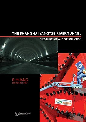 The Shanghai Yangtze River Tunnel: Theory, Design and Construction [With CDROM]