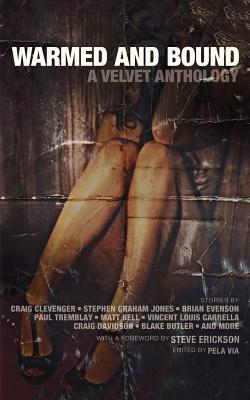 Warmed and Bound: A Velvet Anthology