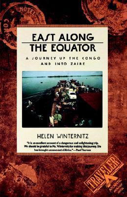 East Along the Equator by Helen Winternitz