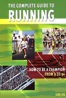 The Complete Guide to Running by Earl W. Fee