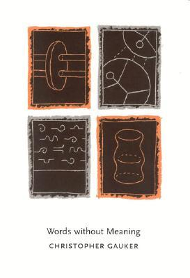 Words Without Meaning by Christopher Gauker