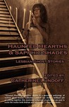 Haunted Hearths & Sapphic Shades: Lesbian Ghost Stories