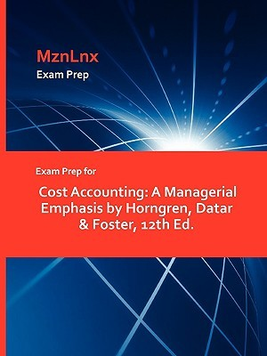 Exam Prep for Cost Accounting: A Managerial Emphasis