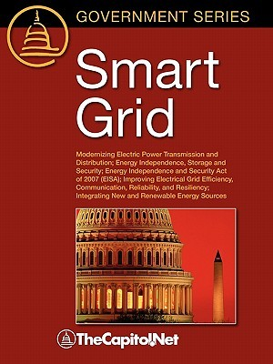 Smart Grid: Modernizing Electric Power Transmission And Distribution; Energy Independence, Storage And Security; Energy Independence And Security Act Of ... Reliability, And Resiliency; Integra
