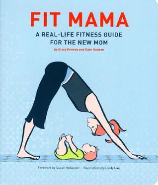 fit-mama-a-real-life-fitness-guide-for-the-new-mom