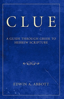 Clue: A Guide Through Greek to Hebrew Scripture