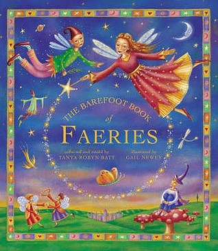 The Barefoot Book Of Faeries by Tanya Robyn Batt