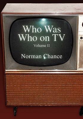 Who Was Who on TV: Volume II