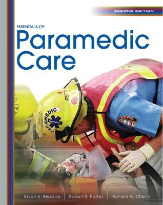 Essentials of Paramedic Care by Bryan E. Bledsoe