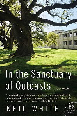 In the Sanctuary of Outcasts by Neil W. White III