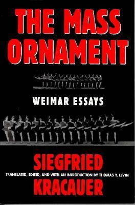Das Ornament Der Masse: Essays: Weimar Essays