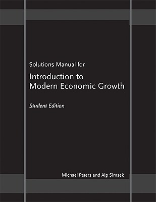 Solutions Manual for Introduction to Modern Economic Growth: Student Edition
