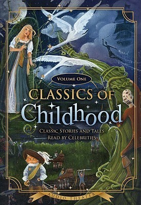 Classics of Childhood, Volume One: Classic Stories and Tales Read by Celebrities