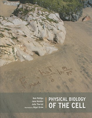 Physical Biology of the Cell by Rob Phillips