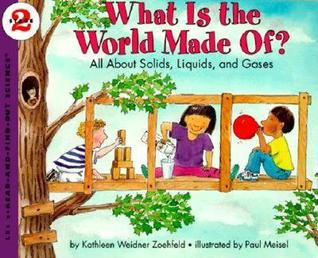 What Is the World Made Of? by Kathleen Weidner Zoehfeld