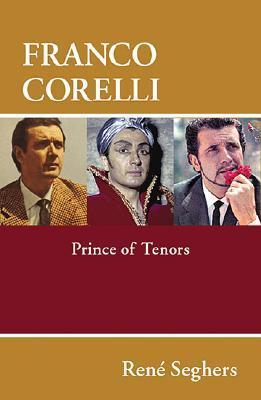 Franco Corelli: Prince of Tenors