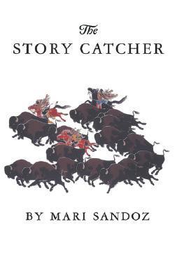 The Story Catcher by Mari Sandoz