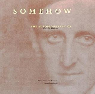 Somehow a Past: The Autobiography of Marsden Hartley
