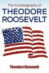 The Autobiography of Theodore Roosevelt
