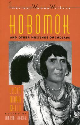 Hobomok  Other Writings on Indians by Lydia Maria Child