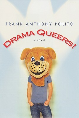 Drama Queers! by Frank Anthony Polito