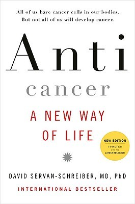 Anticancer, A New Way of Life by David Servan-Schreiber