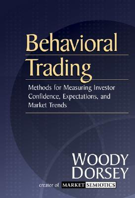 Behavioral Trading: Methods for Measuring Investor Confidence and Expectations and Market Trends