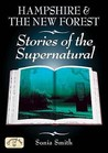 Hampshire and the New Forest: Stories of the Supernatural