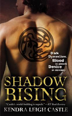 Shadow Rising by Kendra Leigh Castle