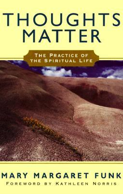 Thoughts Matter: The Practice of the Spiritual Life