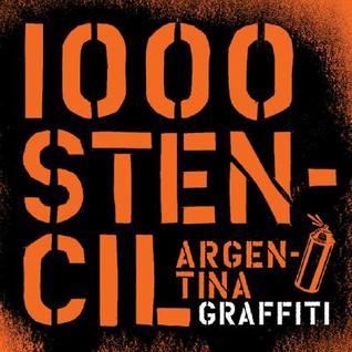 1000 Stencils Argentinian Graffiti