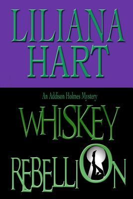 Whiskey Rebellion by Liliana Hart