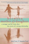 Between Mother and Daughter: A Teenager and Her Mom Share the Screts of a Strong Relationship